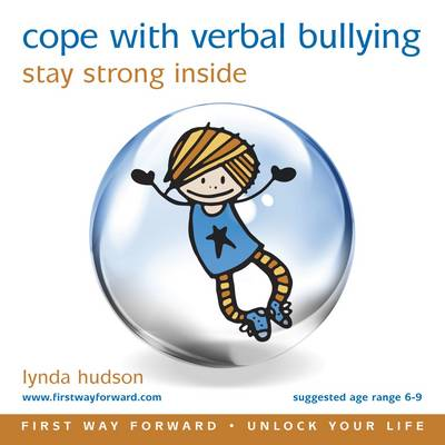 Cope with Verbal Bullying Stay Strong Inside by Lynda Hudson
