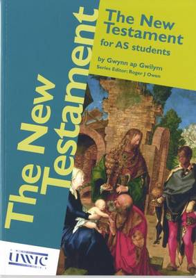 New Testament for AS Students by Gwynn ap Gwilym