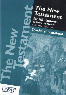 New Testament for AS Students Teachers' Handbook by Gwynn ap Gwilym