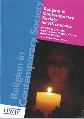 Religion in Contemporary Society for AS Students by Wendy Dossett, Karl Lawson, Roger J. Owen, Andrew Pearce