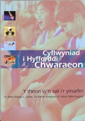 Cyflwyniad I Hyfforddi Chwaraeon by Robyn L. Jones, Kieran Kingston, Mike Hughes