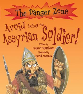 Avoid Being an Assyrian Soldier by Rupert Matthews