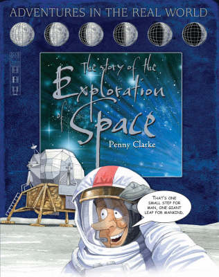 The Story of the Exploration of Space by Penny Clarke