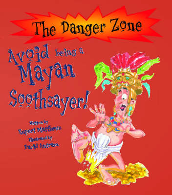 Avoid Being a Mayan Soothsayer by Rupert Matthews