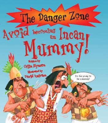 Avoid Becoming an Incan Mummy by Colin Hynson