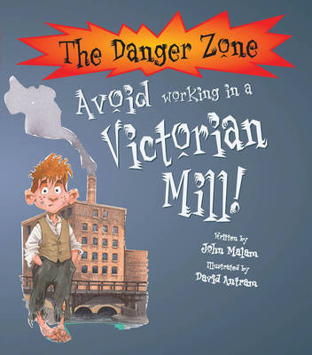 Avoid Working in a Victorian Mill by John Malam