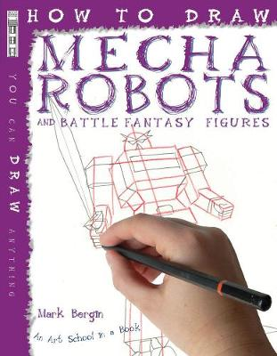 How to Draw Mecha Robots by Mark Bergin