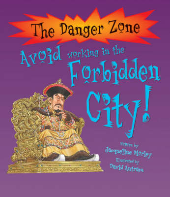Avoid Working in the Forbidden City! by Jacqueline Morley