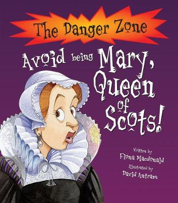 Avoid Being Mary, Queen of Scots by Fiona MacDonald