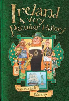 Ireland A Very Peculiar History by Jim Pipe