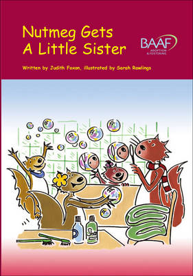 Nutmeg Gets a Little Sister by Judith Foxon