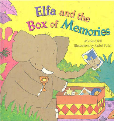 Elfa and the Box of Memories by Michelle Bell