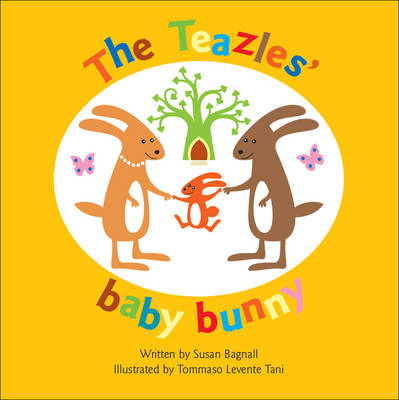 The Teazles' Baby Bunny by Susan Bagnall