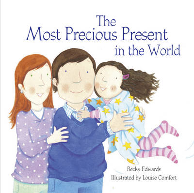 The Most Precious Present in the World by Becky Edwards