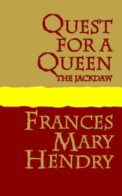 Quest for a Queen the Jackdaw by Frances, Mary Hendry