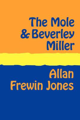 The Mole and Beverley Miller by Allan Frewin Jones