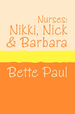 Nurses: Nikki, Barbara and Nick by Bette Paul