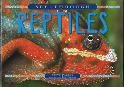 See-through Reptiles by Steve Parker