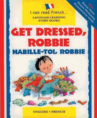 Get Dressed Robbie Habille-toi, Robbie by Lone Morton