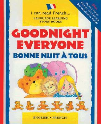 Goodnight Everyone Bonne Nuit a Tous by Lone Morton