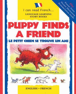 Puppy Finds a Friend Le Petit Chien Se Trouve Un Ami by Catherine Bruzzone
