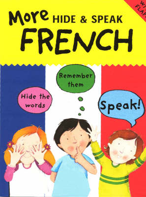 More Hide and Speak French by Catherine Bruzzone, Sam Hutchinson