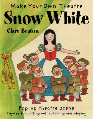 Make Your Own Theatre Snow White by Clare Beaton