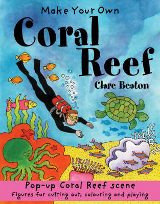 Make Your Own Coral Reef by Clare Beaton