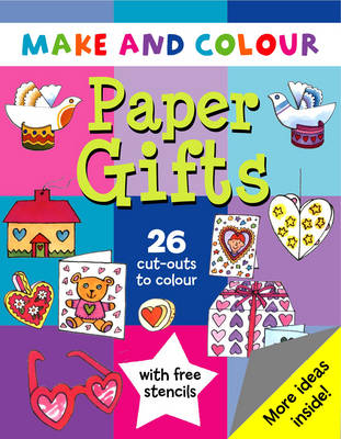 Make and Colour Paper Gifts by Clare Beaton