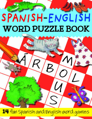 Spanish-English Word Puzzle Book by Catherine Bruzzone, Rachel Croxon, Louise Millar