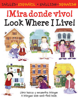 Imira Donde Vivo! Look Where I Live! by Lone Morton, Catherine Bruzzone