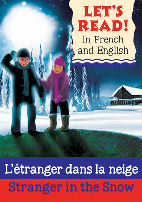 Stranger in the Snow L'etranger Dans La Neige by Lynne Benton