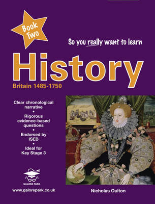 So You Really Want to Learn History A Textbook for Key Stage 3 and Common Entrance by N.R.R. Oulton