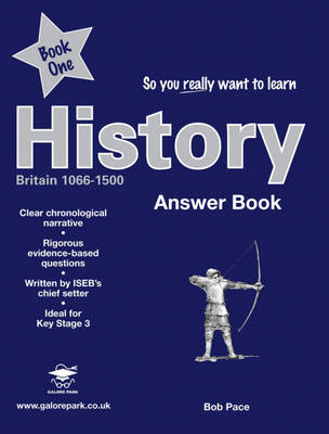So You Really Want to Learn History Answers by Robert Pace