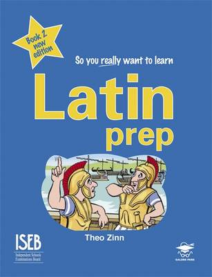 Latin Prep A Textbook for Common Entrance Level 2 by Theo Zinn