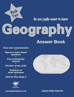 So You Really Want to Learn Geography Answer Book by J. Dale-Adcock