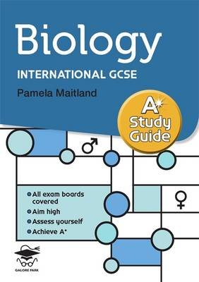 Biology A* Study Guide Study and Revision Guide for GCSE and International GCSE by Pamela Maitland