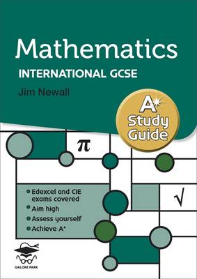 Mathematics A* Study Guide for International GCSE by