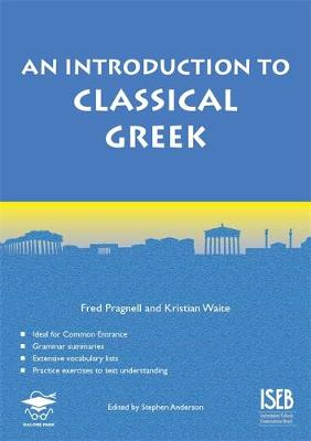 An Introduction to Classical Greek by Fred Pragnell, Kristian Waite