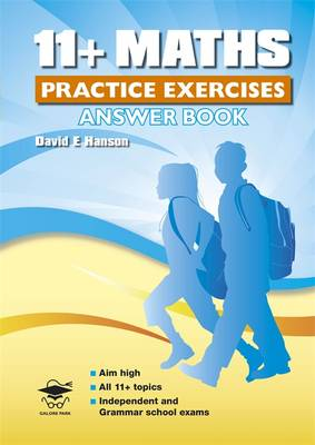11+ Maths Practice Exercises Answer Book by David Hanson