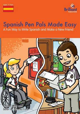 Spanish Pen Pals Made Easy KS2 A Fun Way to Write Spanish and Make a New Friend by Belen de Vicente Fisher, Sinead Leleu