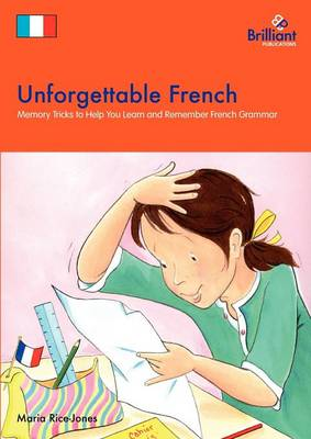 Unforgettable French Memory Tricks to Help You Learn and Remember French Grammar by Maria Rice-Jones
