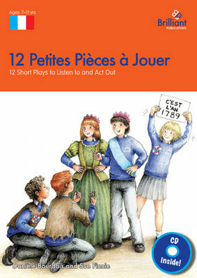 12 Petites Pieces a Jouer, KS2 12 Short Plays to Listen to and Act Out by Daniele Bourdais, Sue Finnie