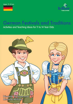 German Festivals and Traditions Activities and Teaching Ideas for KS3 by Nicolette Hannam, Michelle Williams