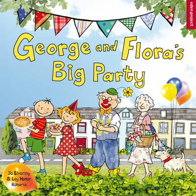 George and Flora's Big Party by Jo Elworthy