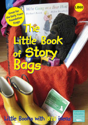 The Little Book of Story Bags Using Story Bags to Enhance Story Telling by