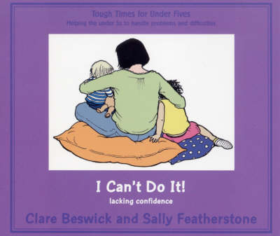 I Can't Do it Lack of Confidence by Clare Beswick, Sally Featherstone