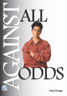 Against All Odds by Paul Kropp