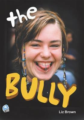 The Bully by Liz Brown