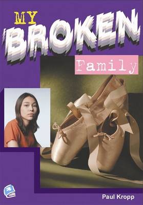 My Broken Family by Paul Kropp